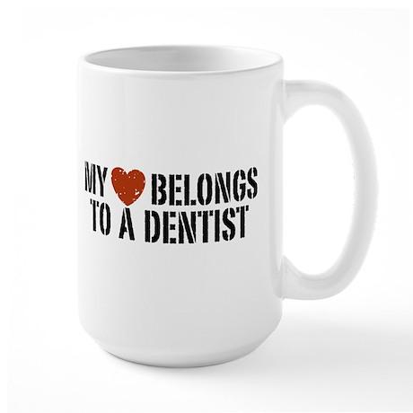 My Heart Belongs to a Dentist Large Mug