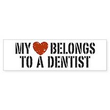 My Heart Belongs to a Dentist Bumper Bumper Sticker