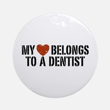 My Heart Belongs to a Dentist Ornament (Round)