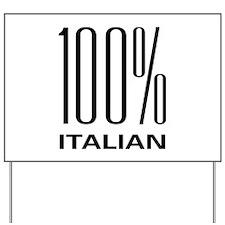 100 Percent Italian Yard Sign