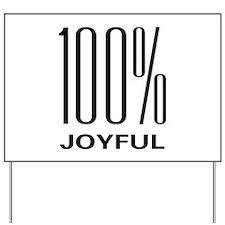 100 Percent Joyful Yard Sign