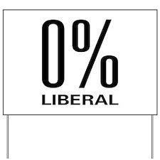 0% Liberal Yard Sign
