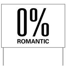 0% Romantic Yard Sign