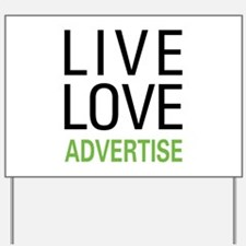 Live Love Advertise Yard Sign