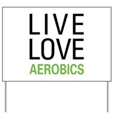 Live Love Aerobics Yard Sign