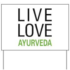 Live Love Ayurveda Yard Sign