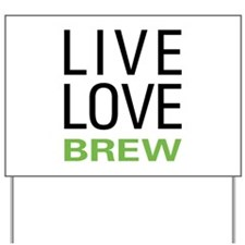 Live Love Brew Yard Sign