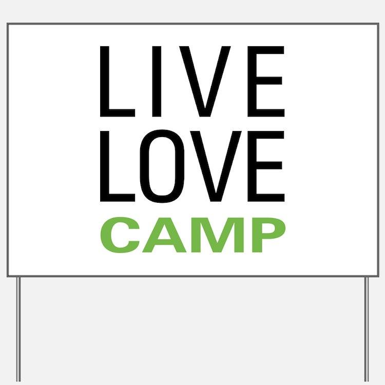 Live Love Camp Yard Sign
