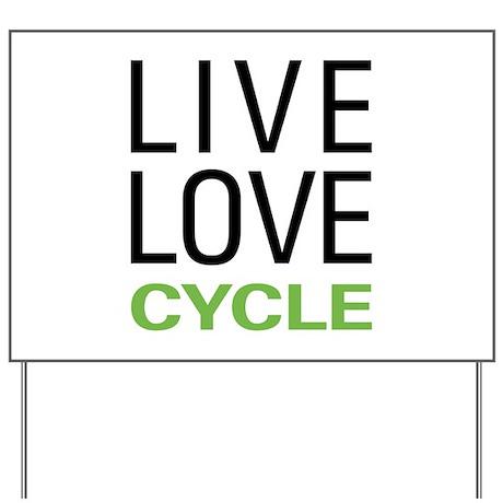 Live Love Cycle Yard Sign