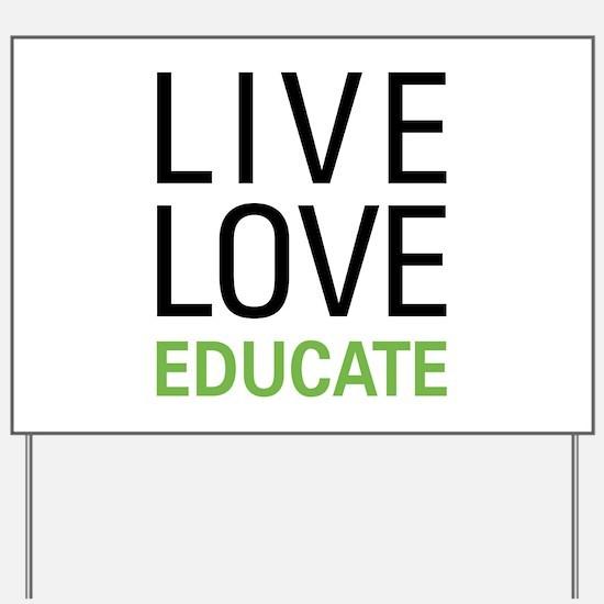 Live Love Educate Yard Sign