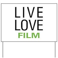 Live Love Film Yard Sign