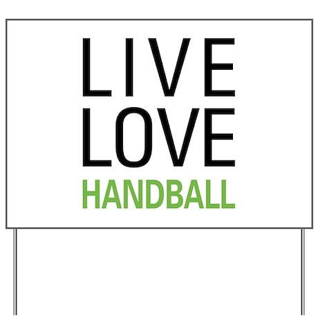 Live Love Handball Yard Sign
