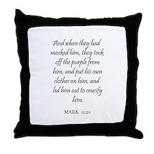 MARK  15:20 Throw Pillow