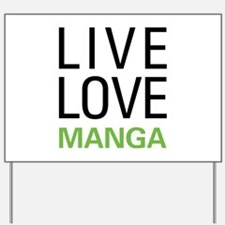 Live Love Manga Yard Sign