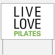 Live Love Pilates Yard Sign