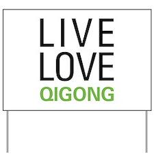 Live Love Qigong Yard Sign