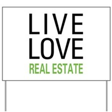 Live Love Real Estate Yard Sign