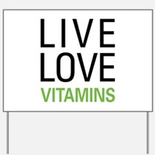 Live Love Vitamins Yard Sign