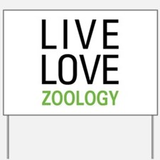 Live Love Zoology Yard Sign