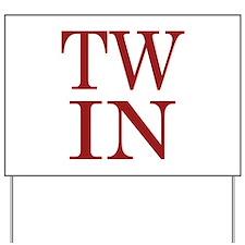 TWIN Yard Sign