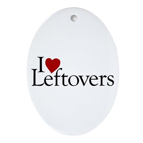 I Love Leftovers Oval Ornament