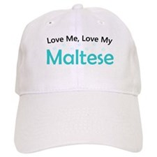Love Me Love My Maltese Baseball Baseball Cap