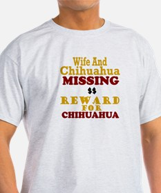 Wife & Chihuahua Missing T-Shirt