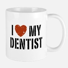 I Love My Dentist Mug