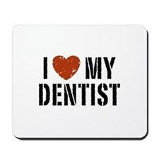 I Love My Dentist Mousepad