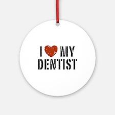 I Love My Dentist Ornament (Round)