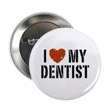 "I Love My Dentist 2.25"" Button"