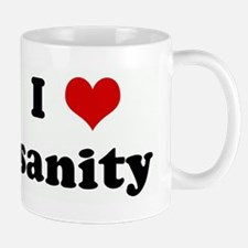 I Love sanity Small Small Mug