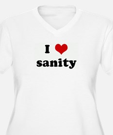 I Love sanity T-Shirt