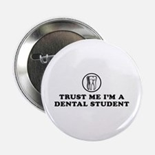 "Trust Me I'm a Dental Student 2.25"" Button"