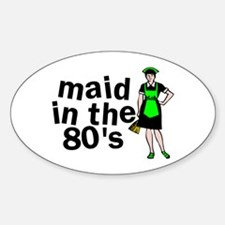 Maid In The 80's Oval Decal