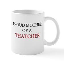 Proud Mother Of A THAUMATOLOGIST Small Mug