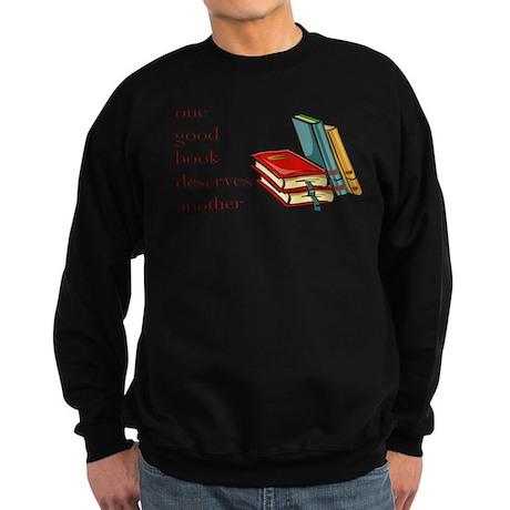 One Good Book Deserves Anothe Sweatshirt (dark)