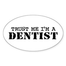Trust Me I'm a Dentist Oval Decal