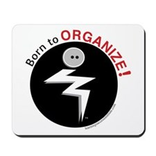 Born to Organize Mousepad