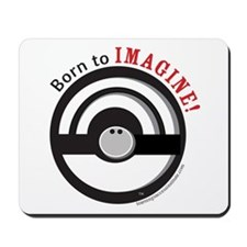 Born to Imagine Mousepad