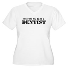 Trust Me My dad's a Dentist T-Shirt