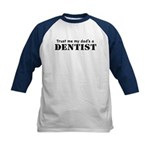 Trust Me My dad's a Dentist Kids Baseball Jersey