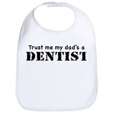 Trust Me My dad's a Dentist Bib