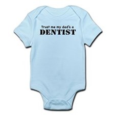 Trust Me My dad's a Dentist Infant Bodysuit
