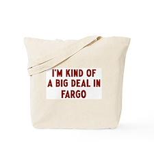 Big Deal in Fargo Tote Bag