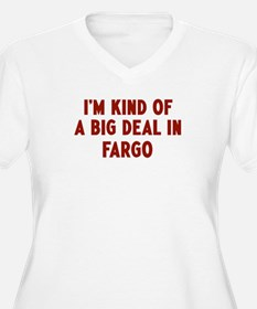 Big Deal in Fargo T-Shirt