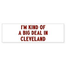 Big Deal in Cleveland Bumper Bumper Sticker