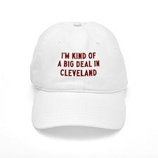 Big Deal in Cleveland Baseball Cap