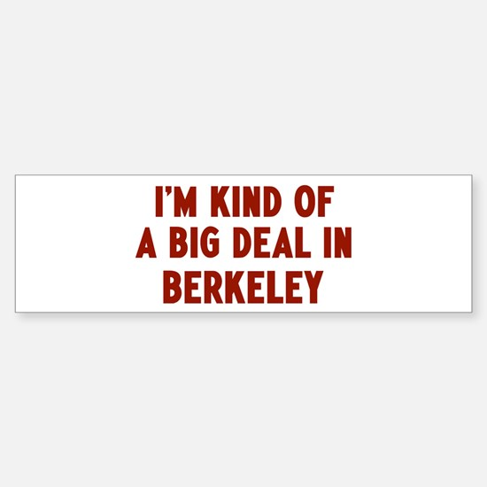 Big Deal in Berkeley Bumper Bumper Bumper Sticker