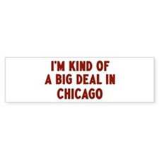 Big Deal in Chicago Bumper Bumper Sticker